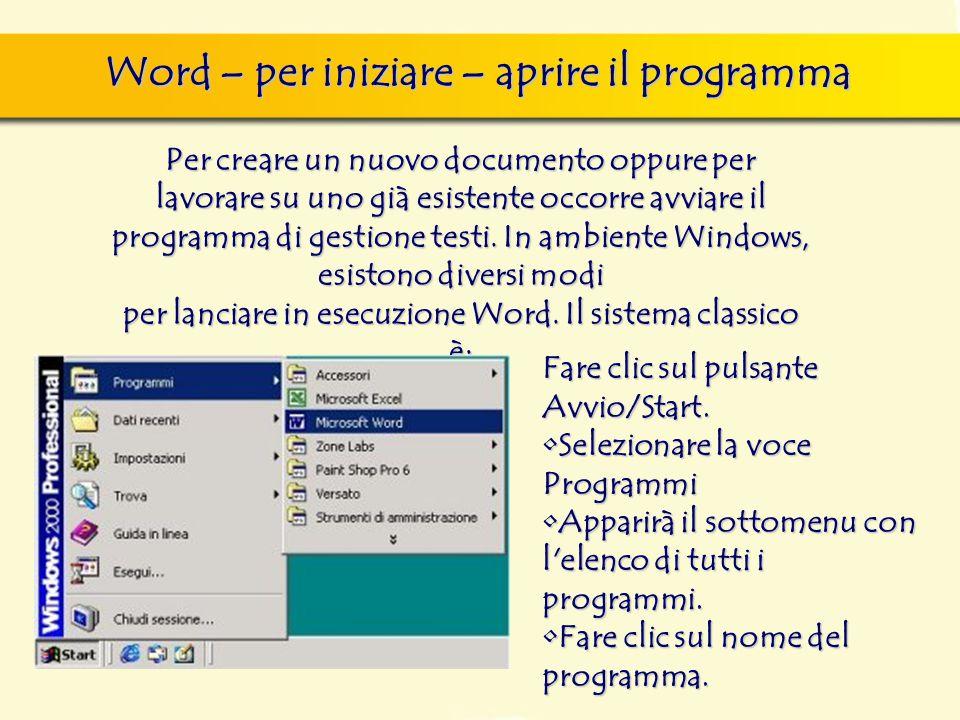 Word – per iniziare – aprire il programma Per creare un nuovo documento oppure per lavorare su uno già esistente occorre avviare il programma di gesti