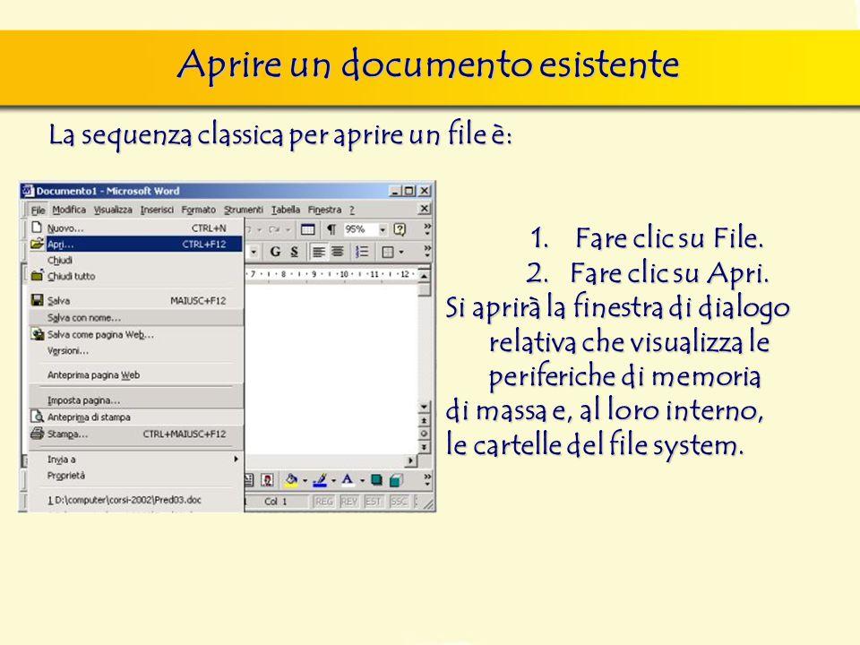 Aprire un documento esistente La sequenza classica per aprire un file è: 1.Fare clic su File. 2.Fare clic su Apri. Si aprirà la finestra di dialogo re