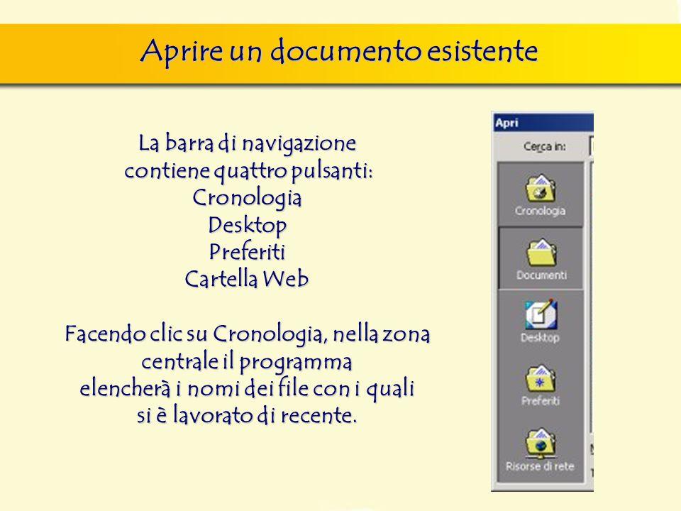Aprire un documento esistente La barra di navigazione contiene quattro pulsanti: CronologiaDesktopPreferiti Cartella Web Facendo clic su Cronologia, n