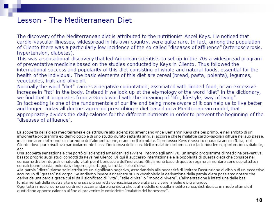 18 Lesson - The Mediterranean Diet The discovery of the Mediterranean diet is attributed to the nutritionist Ancel Keys.