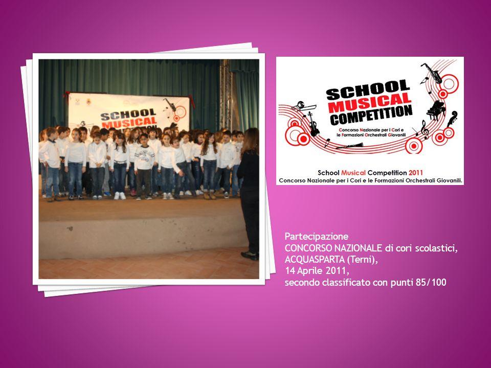 Partecipazione CONCORSO NAZIONALE di cori scolastici, ACQUASPARTA (Terni), 14 Aprile 2011, secondo classificato con punti 85/100