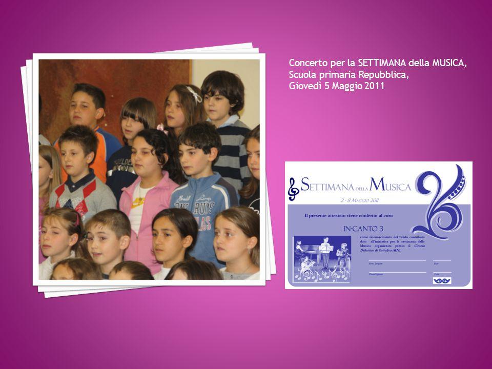 Concerto per la SETTIMANA della MUSICA, Scuola primaria Repubblica, Giovedì 5 Maggio 2011