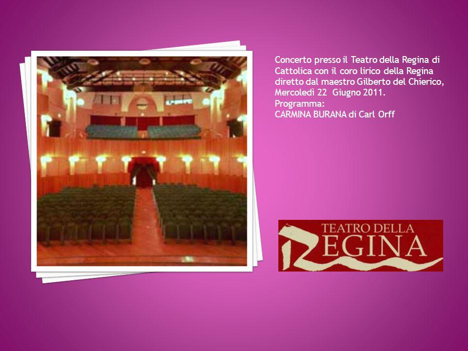 Concerto presso il Teatro della Regina di Cattolica con il coro lirico della Regina diretto dal maestro Gilberto del Chierico, Mercoledì 22 Giugno 201