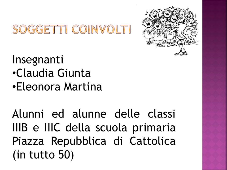 Insegnanti Claudia Giunta Eleonora Martina Alunni ed alunne delle classi IIIB e IIIC della scuola primaria Piazza Repubblica di Cattolica (in tutto 50