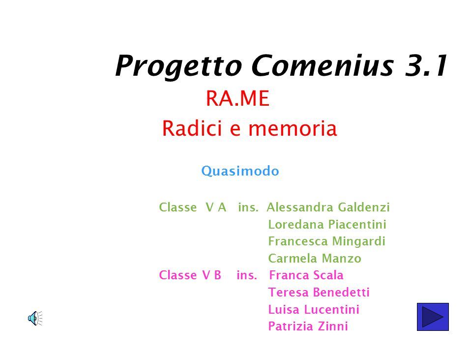 Progetto Comenius 3.1 RA.ME Radici e memoria Quasimodo Classe V A ins.