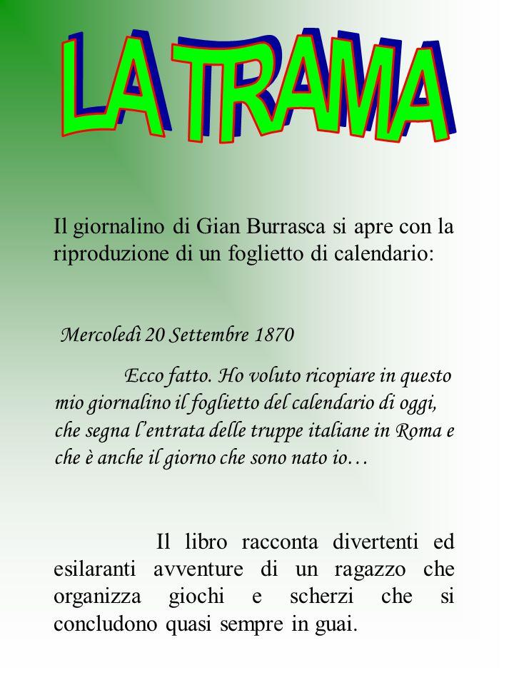 Il giornalino di Gian Burrasca si apre con la riproduzione di un foglietto di calendario: Mercoledì 20 Settembre 1870 Ecco fatto.