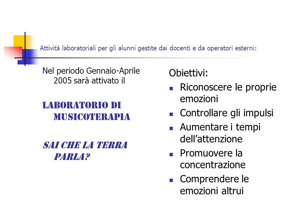Nel periodo Gennaio-Aprile 2005 sarà attivato il Laboratorio di musicoterapia Sai che la terra parla.