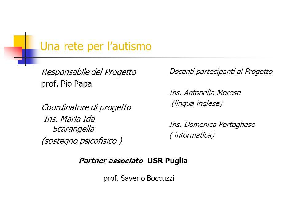 Una rete per l'autismo Responsabile del Progetto prof.