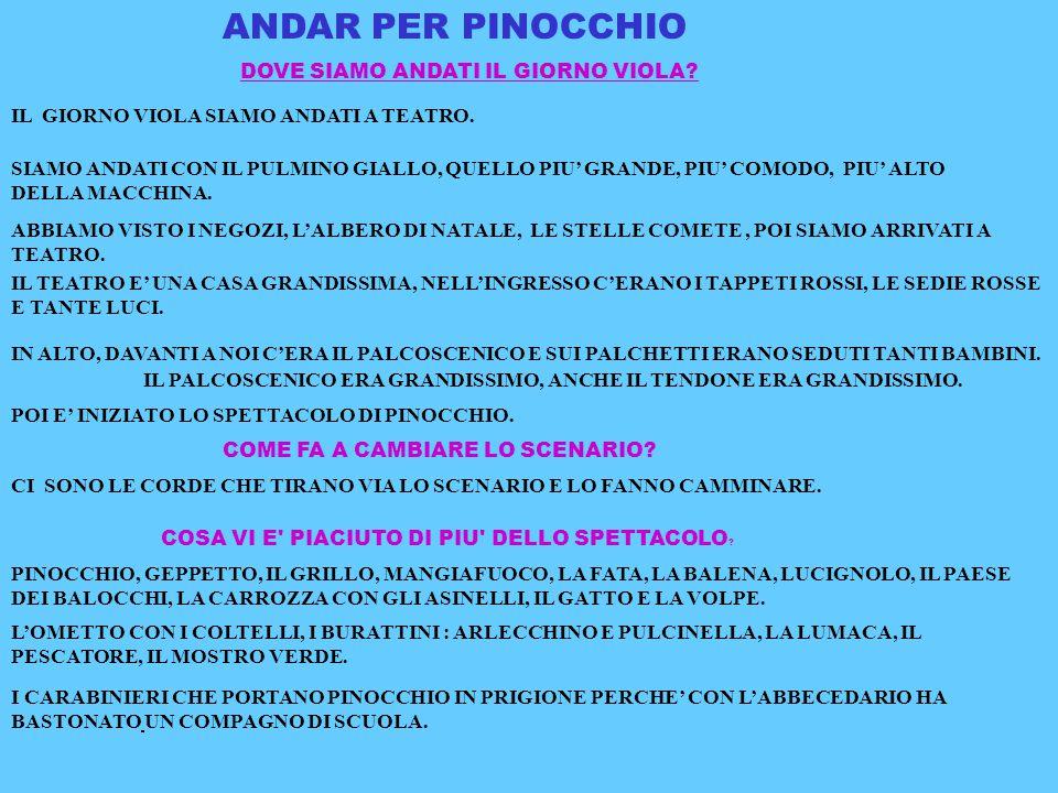 ANDAR PER PINOCCHIO DOVE SIAMO ANDATI IL GIORNO VIOLA.