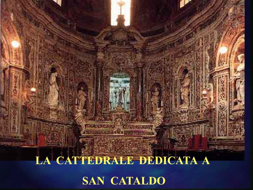 LA CATTEDRALE DEDICATA A SAN CATALDO