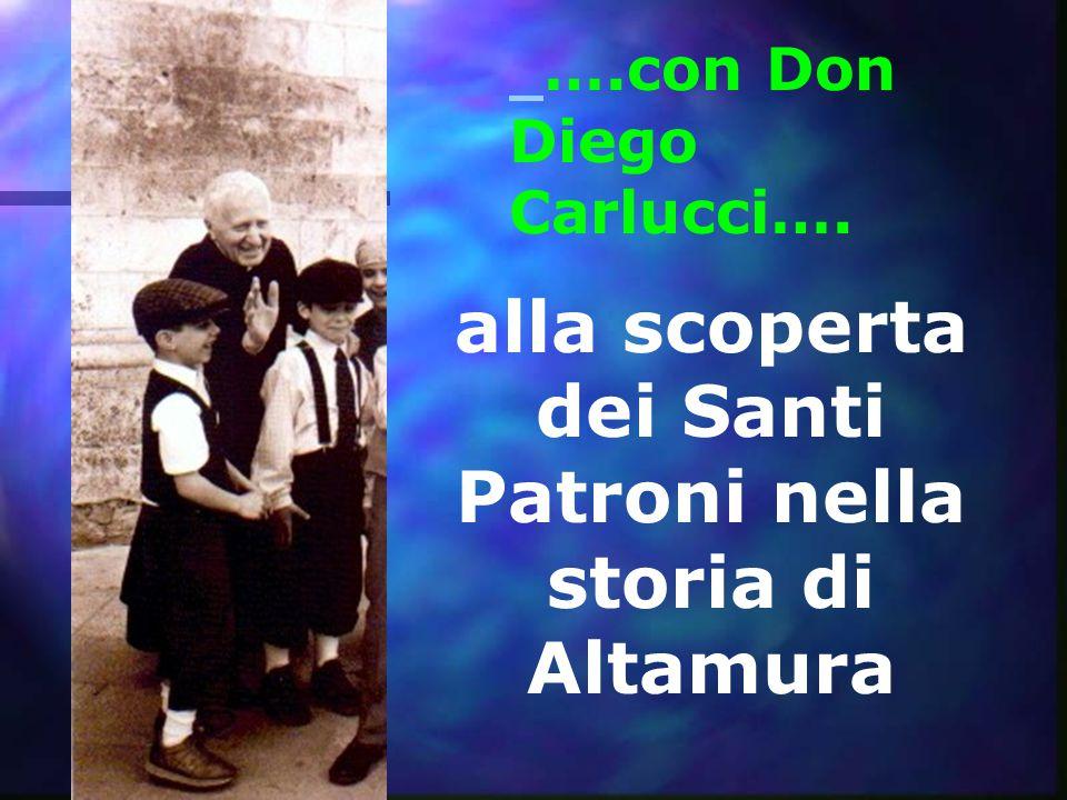 ….con Don Diego Carlucci…. alla scoperta dei Santi Patroni nella storia di Altamura