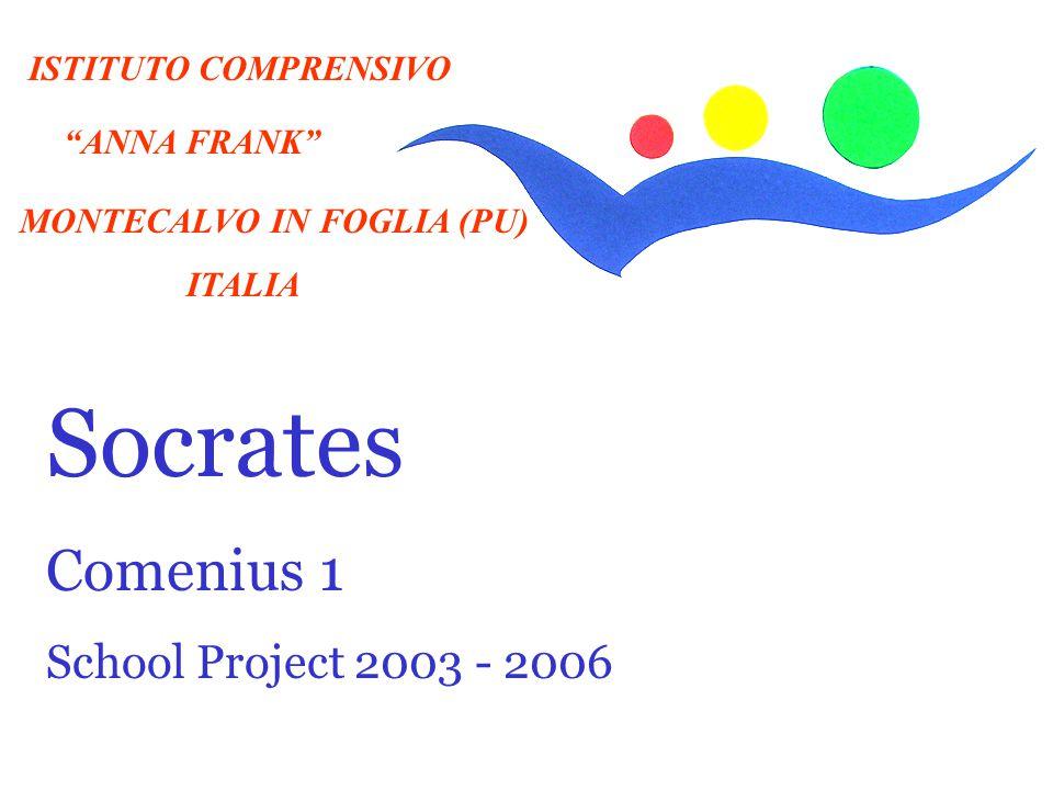 """ISTITUTO COMPRENSIVO """"ANNA FRANK"""" MONTECALVO IN FOGLIA (PU) ITALIA 1 Socrates Comenius 1 School Project 2003 - 2006"""