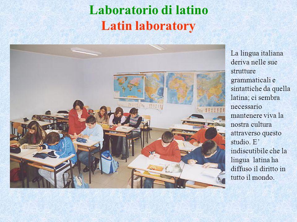 Laboratorio di latino Latin laboratory La lingua italiana deriva nelle sue strutture grammaticali e sintattiche da quella latina; ci sembra necessario