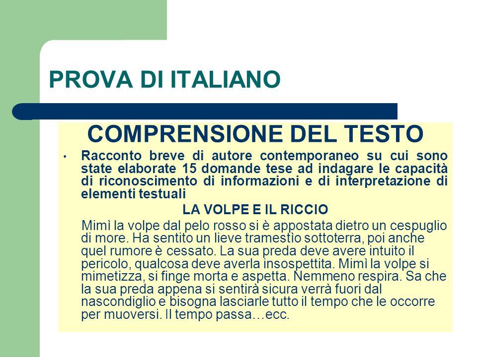 PROVA DI ITALIANO COMPRENSIONE DEL TESTO Racconto breve di autore contemporaneo su cui sono state elaborate 15 domande tese ad indagare le capacità di