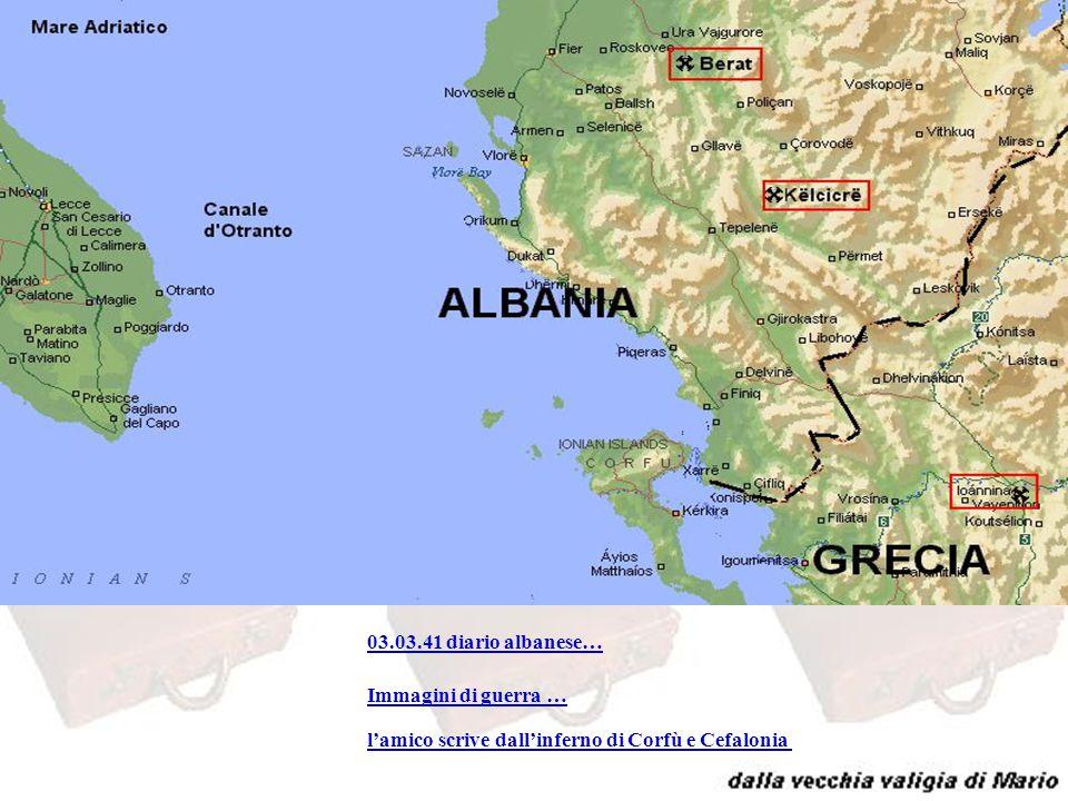 albania 03.03.41 diario albanese… Immagini di guerra … l'amico scrive dall'inferno di Corfù e Cefalonia