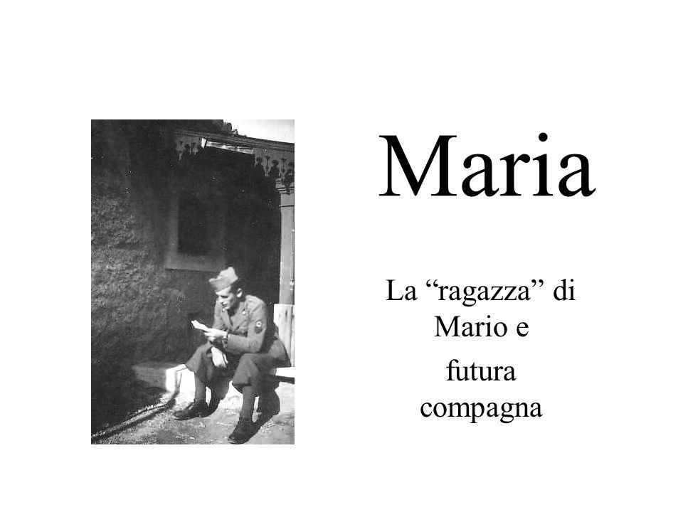 """Maria La """"ragazza"""" di Mario e futura compagna"""