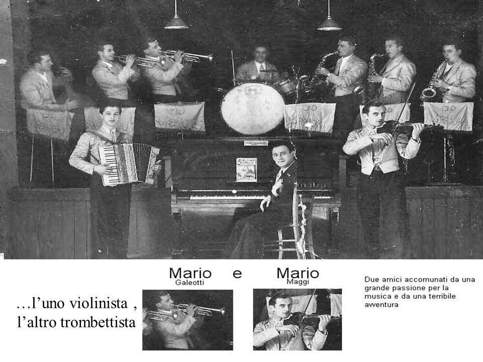 …l'uno violinista, l'altro trombettista