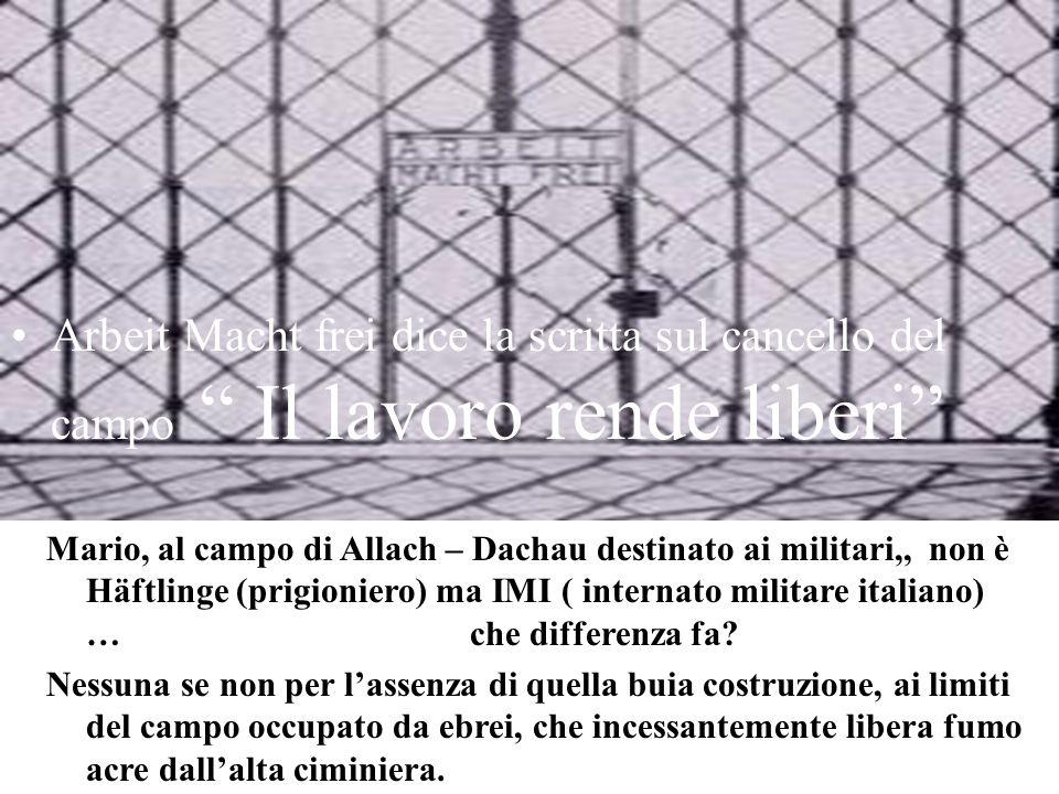 """Arbeit Macht frei dice la scritta sul cancello del campo """" Il lavoro rende liberi"""" Mario, al campo di Allach – Dachau destinato ai militari,, non è Hä"""