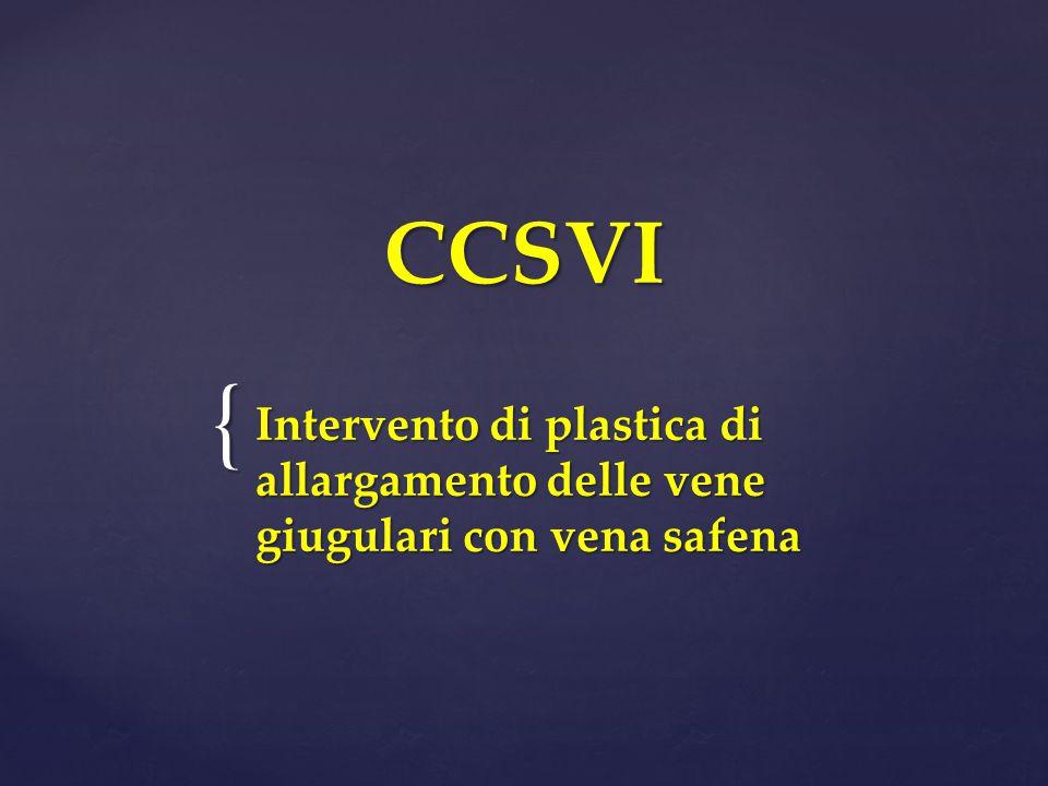 { CCSVI CCSVI Intervento di plastica di allargamento delle vene giugulari con vena safena