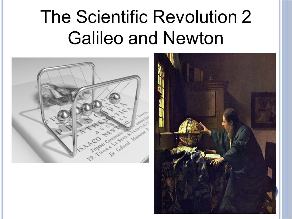 The Scientific Revolution 2 Galileo and Newton