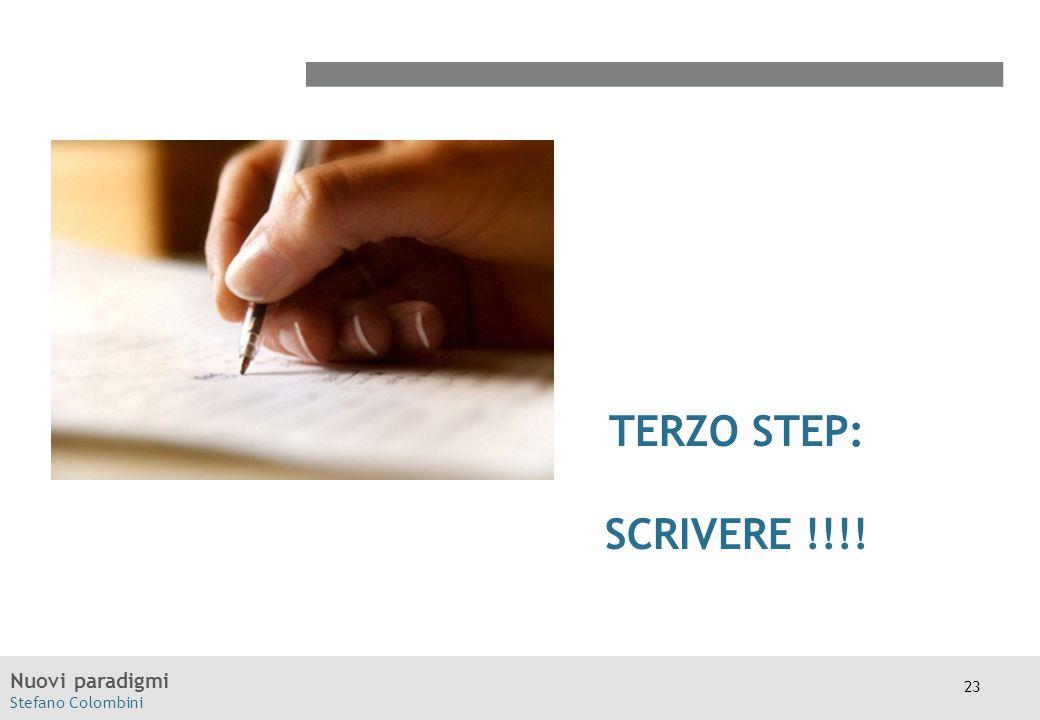 Nuovi paradigmi Stefano Colombini TERZO STEP: SCRIVERE !!!! 23