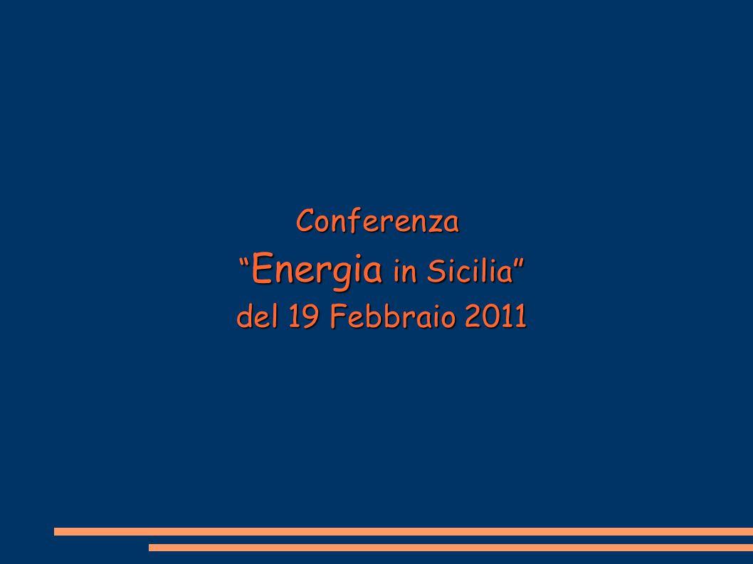 Conferenza Energia in Sicilia Energia in Sicilia del 19 Febbraio 2011 del 19 Febbraio 2011