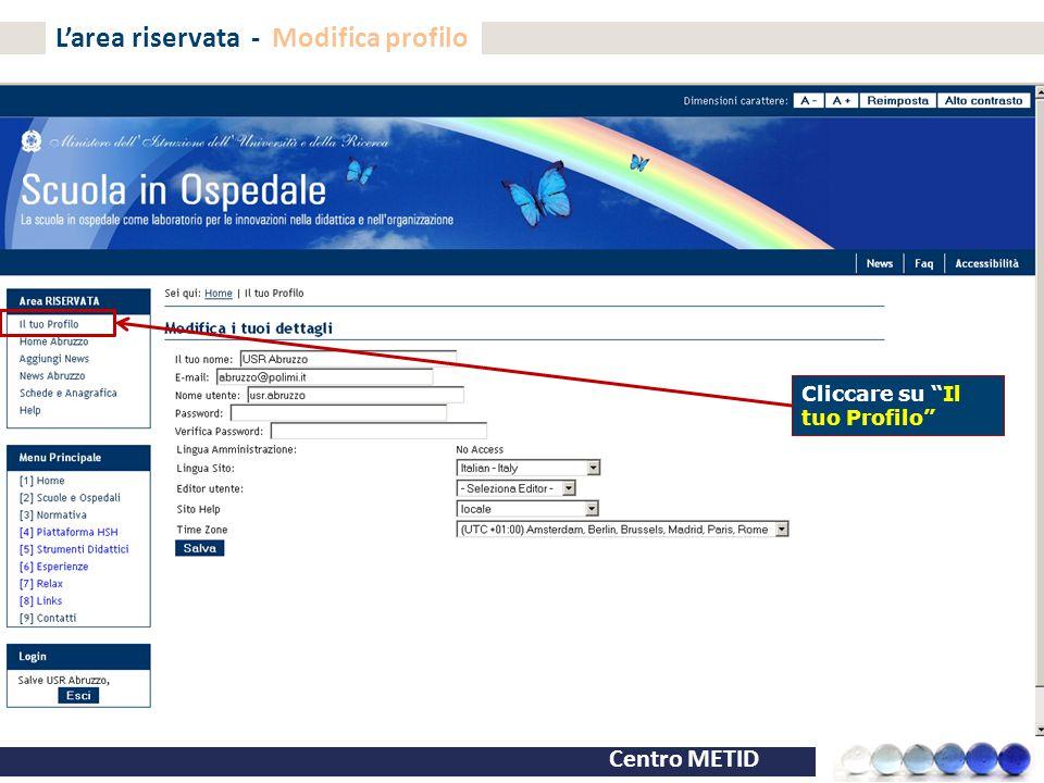 """Centro METID L'area riservata - Modifica profilo Cliccare su """"Il tuo Profilo"""""""