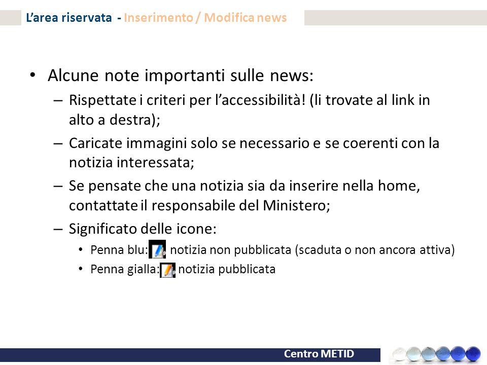 Centro METID Alcune note importanti sulle news: – Rispettate i criteri per l'accessibilità! (li trovate al link in alto a destra); – Caricate immagini