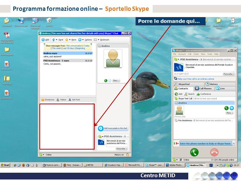 Centro METID Programma formazione online – Sportello Skype Porre le domande qui…