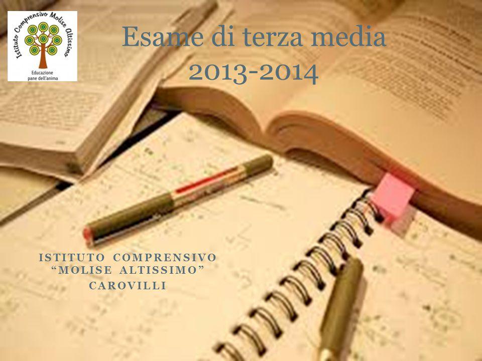 """ISTITUTO COMPRENSIVO """"MOLISE ALTISSIMO"""" CAROVILLI Esame di terza media 2013-2014"""