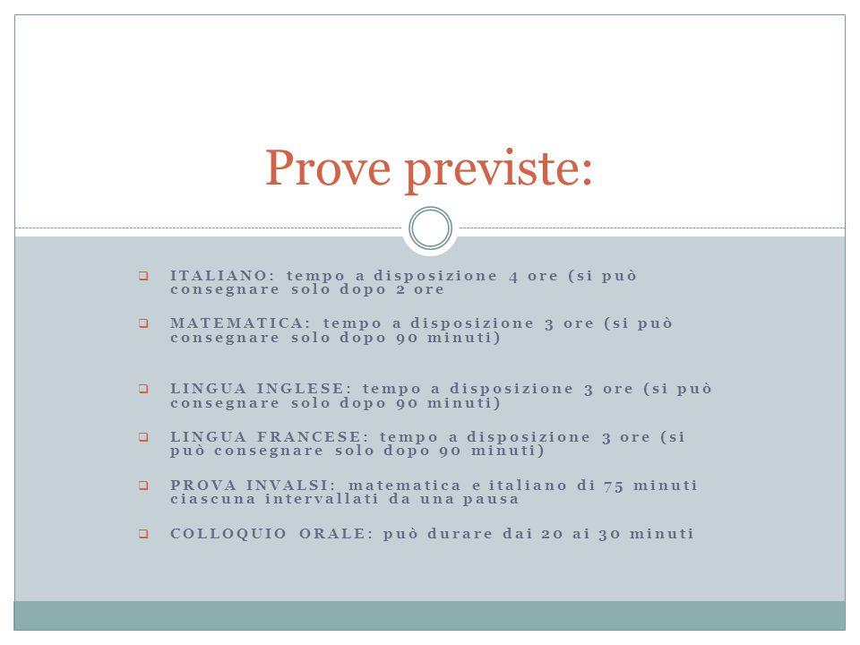  ITALIANO: tempo a disposizione 4 ore (si può consegnare solo dopo 2 ore  MATEMATICA: tempo a disposizione 3 ore (si può consegnare solo dopo 90 min