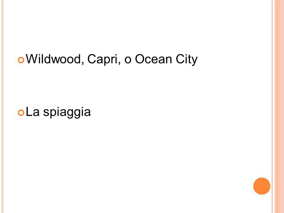 Wildwood, Capri, o Ocean City La spiaggia