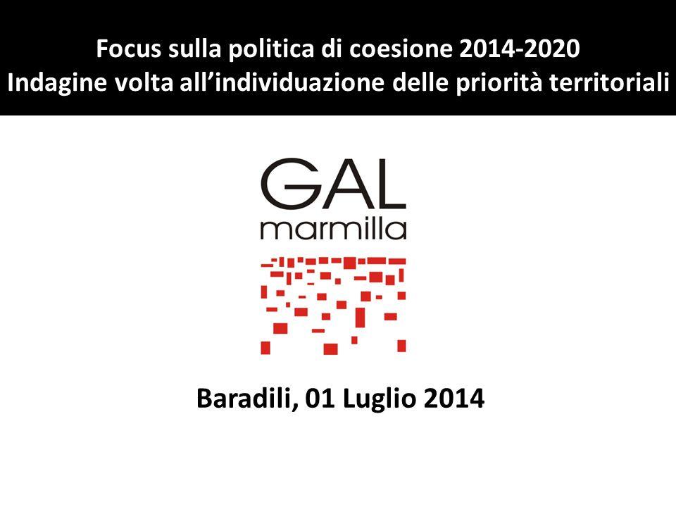 Focus sulla politica di coesione 2014-2020 Indagine volta all'individuazione delle priorità territoriali Baradili, 01 Luglio 2014