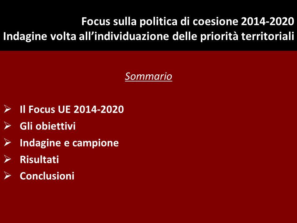 Focus sulla politica di coesione 2014-2020 Indagine volta all'individuazione delle priorità territoriali Sommario  Il Focus UE 2014-2020  Gli obiett
