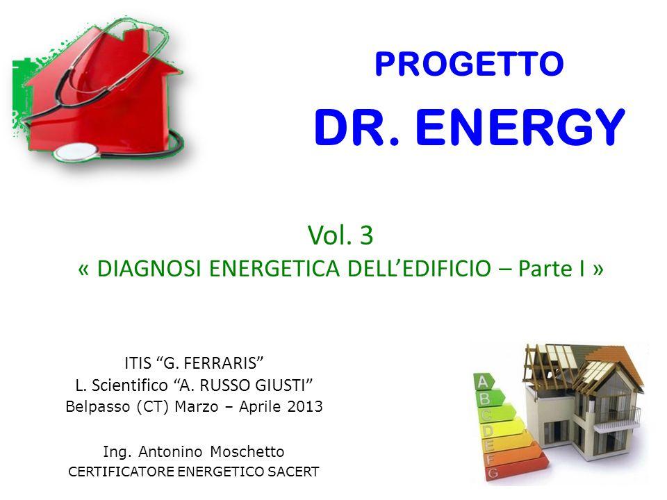 METODO PRATICO… VERIFICA/CONFRONTO DEGLI INDICI DEI CONSUMI ENERGETICI APPROCCIO 'NORMALIZZATO' (statistico) PER GLI EDIFICI PUBBLICI (SCUOLE) FASE 1 – RILIEVO DEI CONSUMI ANNUI DI ENERGIA (COMBUSTIBILI ED ELETTRICITA') FASE 2 – RILEVARE I DATI GEOMETRICI CARATTERISTICI DELL'EDIFICIO FASE 3 – INDIVIDUARE I GRADI-GIORNO DELLA LOCALITA' FASE 4 – INDIVIDUARE IL FATTORE DI NORMALIZZAZIONE DEL CONSUMO PER RISCALDAMENTO (PER TENER CONTO DELLA FORMA DELL'EDIFICIO) FASE 5 – INDIVIDUARE IL FATTORE DI NORMALIZZAZIONE DEI CONSUMI DI ELETTRICITA' (PER TENER CONTO DELL'ORARIO DI FUNZIONAMENTO DELLA SCUOLA) FASE 6 – CALCOLARE GLI INDICATORI ENERGETICI NORMALIZZATI PER CONSUMI PER RISCALDAMENTO (IEN R ) E PER ENERGIA ELETTRICA (IEN E )