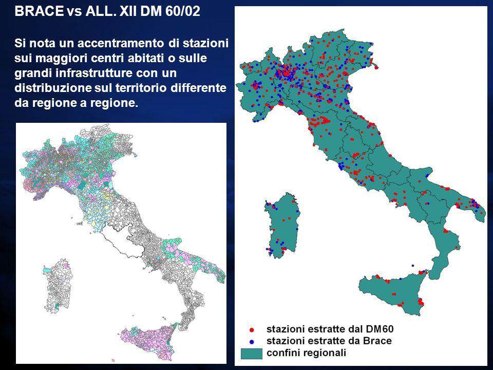 BRACE vs ALL. XII DM 60/02 Si nota un accentramento di stazioni sui maggiori centri abitati o sulle grandi infrastrutture con un distribuzione sul ter