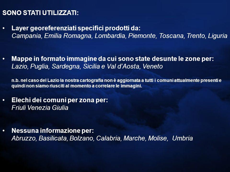 SONO STATI UTILIZZATI: Layer georeferenziati specifici prodotti da: Campania, Emilia Romagna, Lombardia, Piemonte, Toscana, Trento, Liguria Mappe in f
