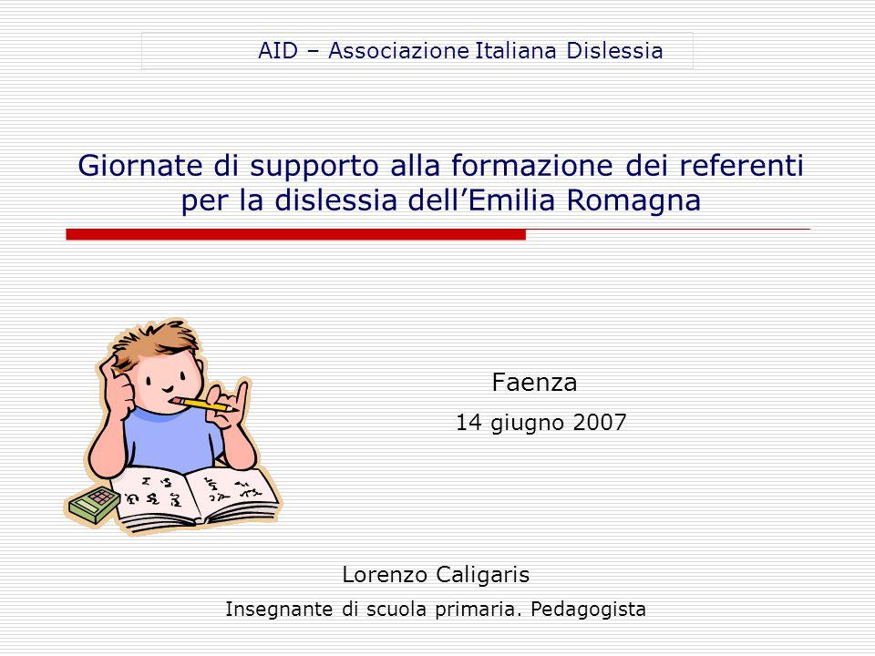 Faenza 14 giugno 2007 Lorenzo Caligaris Insegnante di scuola primaria.