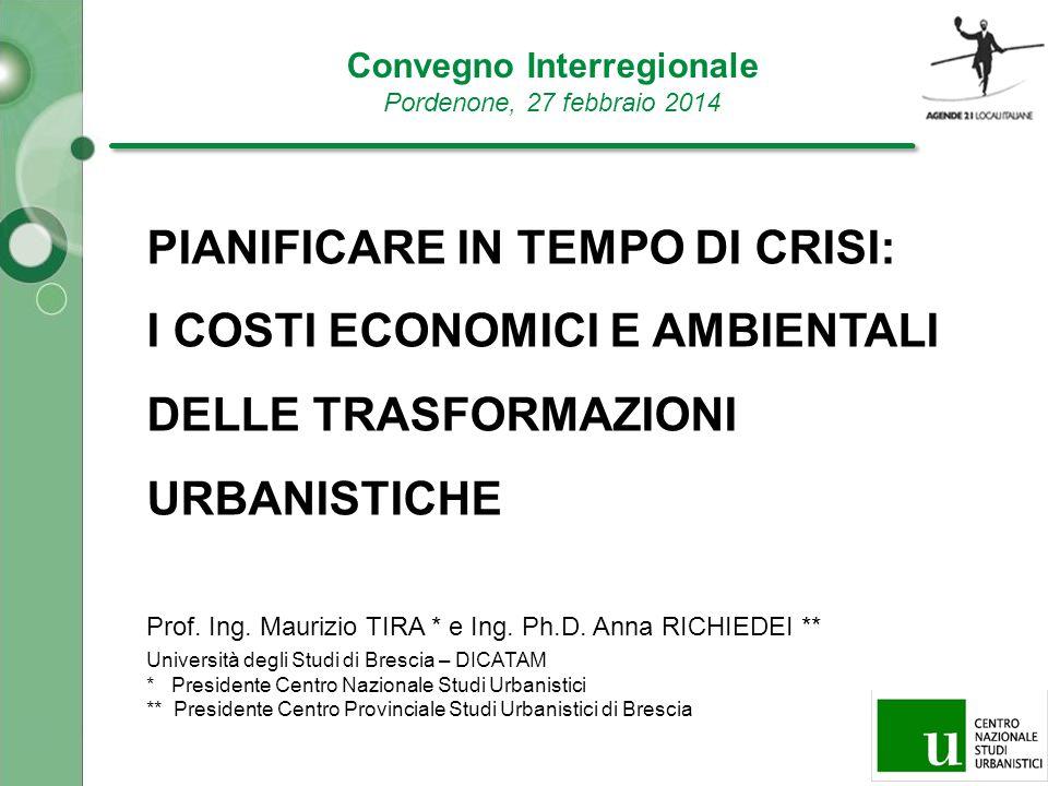 PIANIFICARE IN TEMPO DI CRISI: I COSTI ECONOMICI E AMBIENTALI DELLE TRASFORMAZIONI URBANISTICHE Prof.
