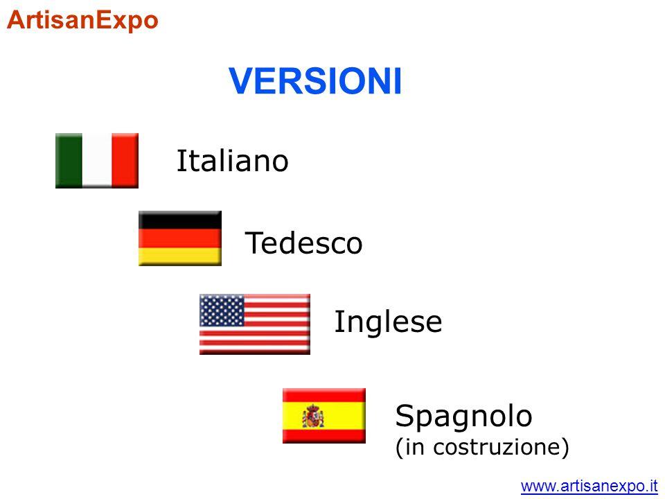 VERSIONI Italiano Spagnolo (in costruzione) Tedesco Inglese ArtisanExpo www.artisanexpo.it