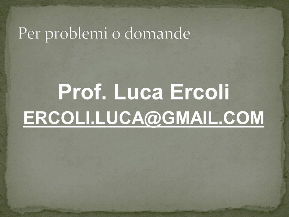 Prof. Luca Ercoli ERCOLI.LUCA@GMAIL.COM