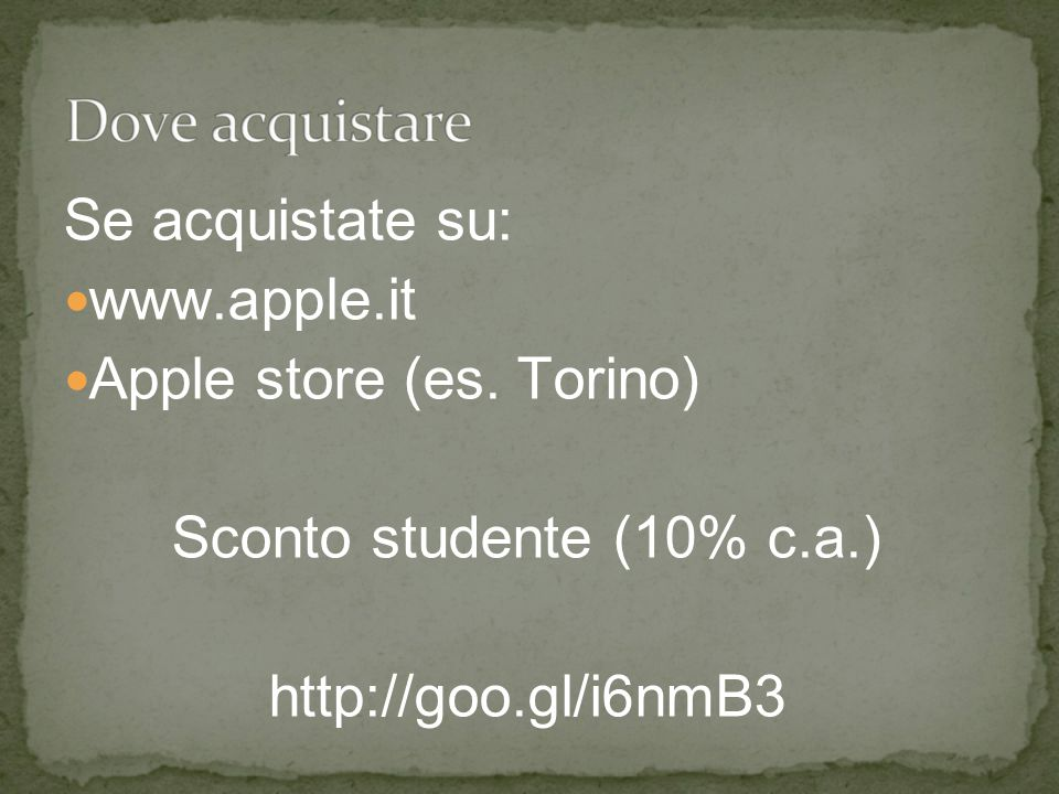 Se acquistate su: www.apple.it Apple store (es.