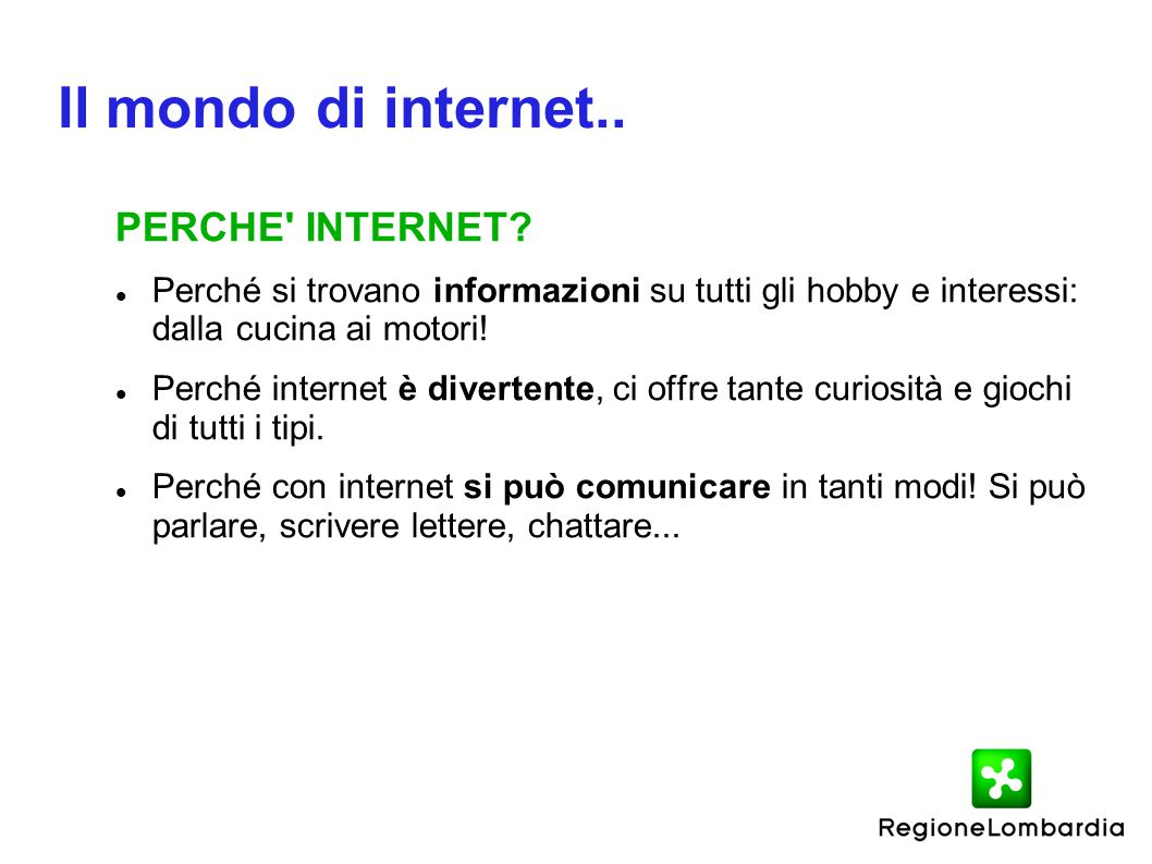 Il mondo di internet.. PERCHE INTERNET.