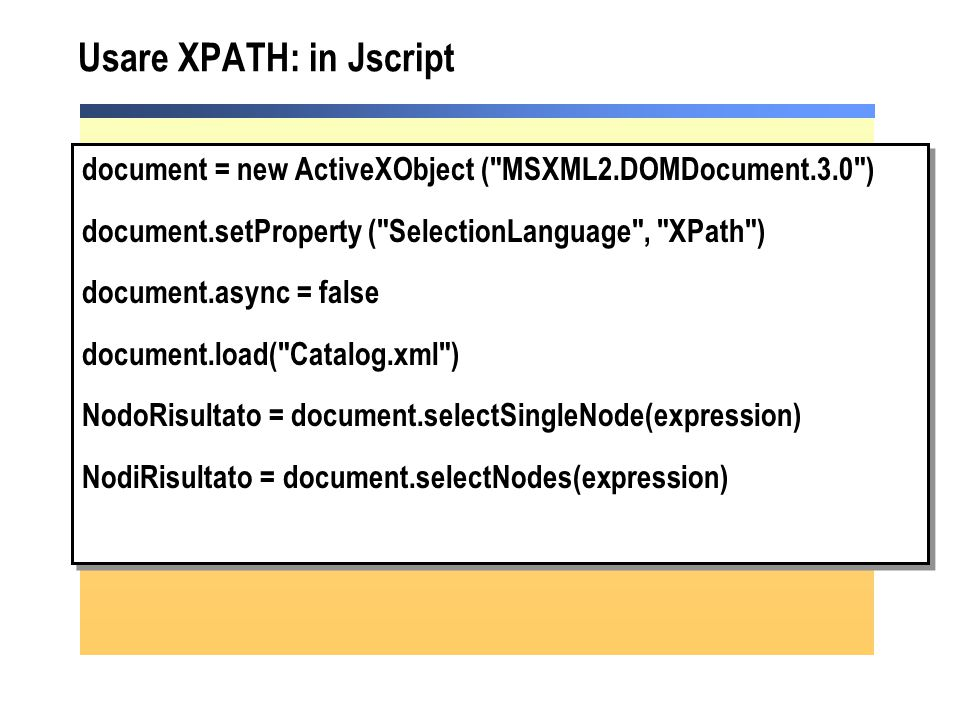 Usare XPATH: in Jscript document = new ActiveXObject (