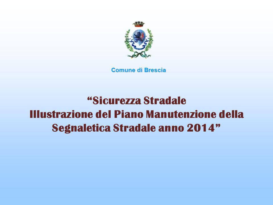 """Comune di Brescia """"Sicurezza Stradale Illustrazione del Piano Manutenzione della Segnaletica Stradale anno 2014"""""""