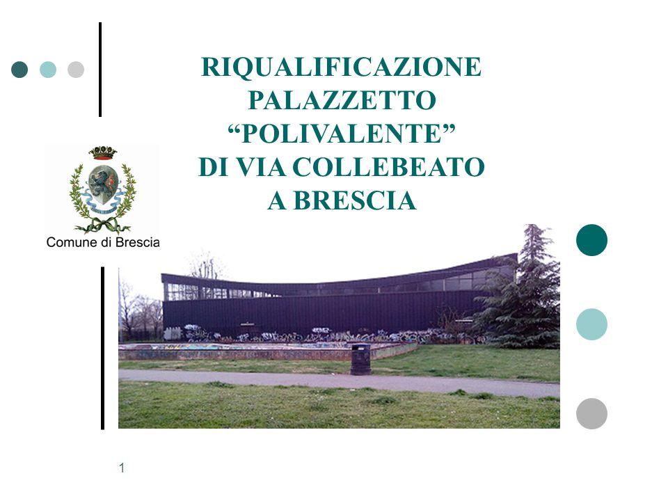 """1 RIQUALIFICAZIONE PALAZZETTO """"POLIVALENTE"""" DI VIA COLLEBEATO A BRESCIA"""