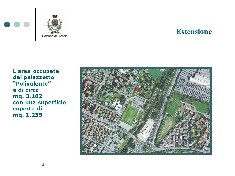 """3 L'area occupata dal palazzetto """"Polivalente"""" è di circa mq. 3.162 con una superficie coperta di mq. 1.235 Estensione"""