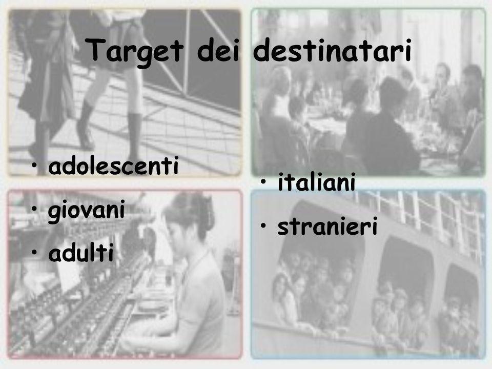 Target dei destinatari adolescenti giovani adulti italiani stranieri