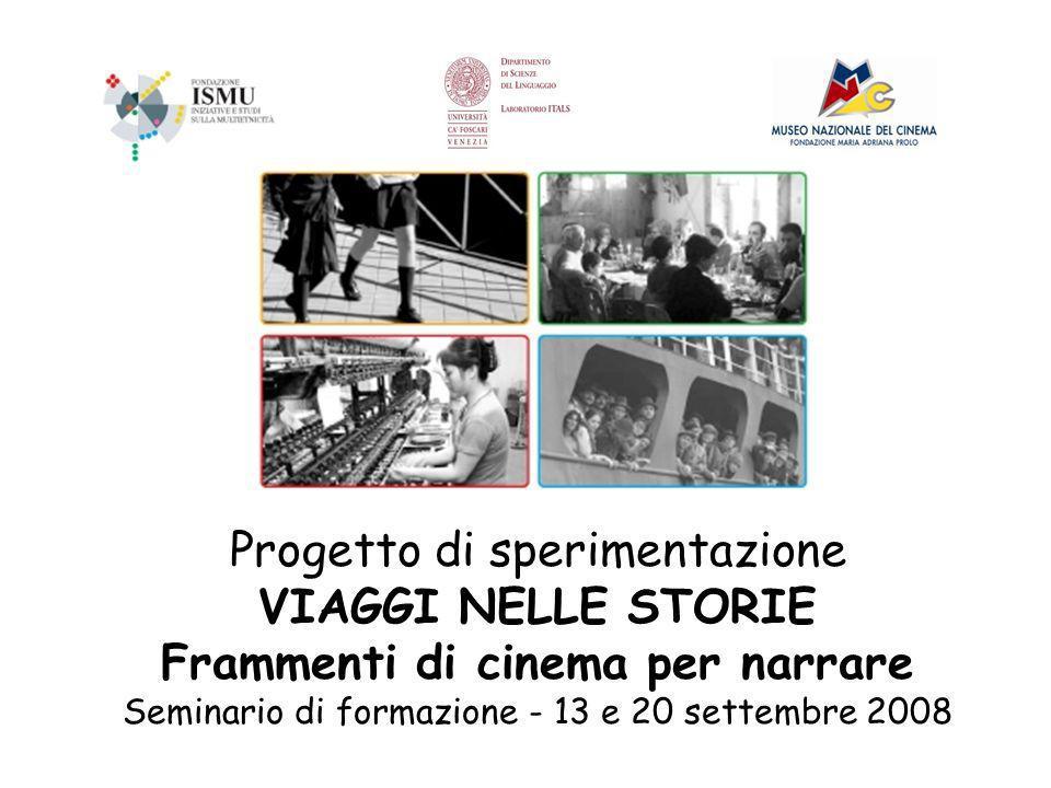 Progetto di sperimentazione VIAGGI NELLE STORIE Frammenti di cinema per narrare Seminario di formazione - 13 e 20 settembre 2008