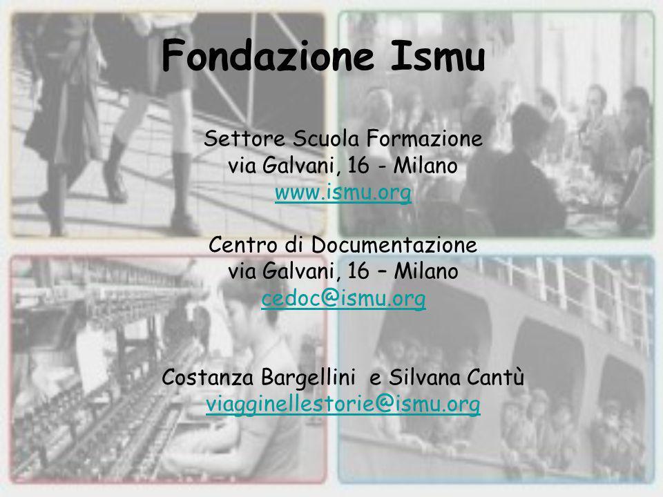 Fondazione Ismu Settore Scuola Formazione via Galvani, 16 - Milano www.ismu.org Centro di Documentazione via Galvani, 16 – Milano cedoc@ismu.org Costanza Bargellini e Silvana Cantù viagginellestorie@ismu.org